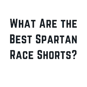 The 5 Best Shorts For Spartan Races