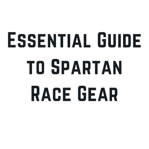 Top 10 Must Own Spartan Race Gear for Your Next OCR Race