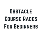The Ultimate Obstacle Course Race Guide for Beginners