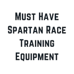Must Have Spartan Race Training Equipment To Crush Your OCR Races