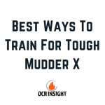 3 Best Ways To Train For Tough Mudder X
