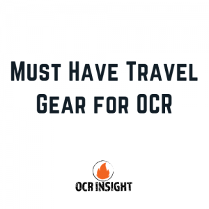 Must Have Travel Gear for OCR